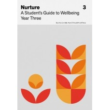Nurture: A Student's Guide to Wellbeing Year Three
